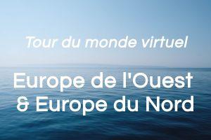 Europe de l'Ouest et Europe du Nord: tour du monde virtuel (partie 2 de 8)