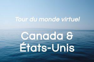 Canada et États-Unis: tour du monde virtuel (partie 1 de 8)
