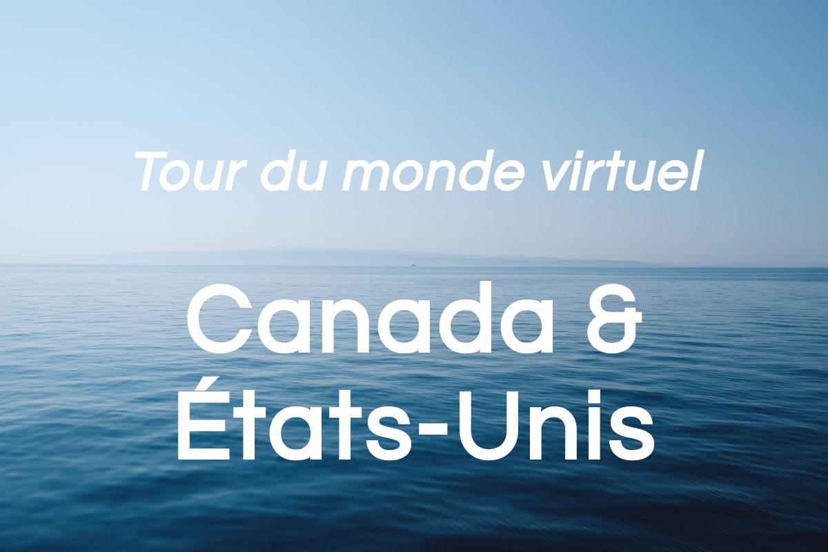 You are currently viewing Canada et États-Unis: tour du monde virtuel (partie 1 de 8)