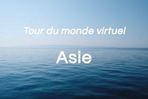 Asie: tour du monde virtuel (partie 3 de 8)