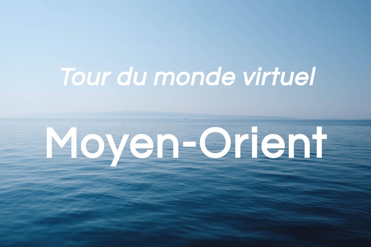 You are currently viewing Moyen-Orient: tour du monde virtuel (partie 4 de 8)