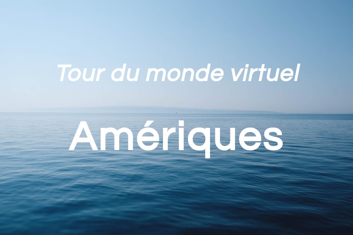 Amériques: tour du monde virtuel (partie 5 de 8)