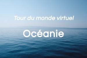Océanie: tour du monde virtuel (partie 7 de 8)