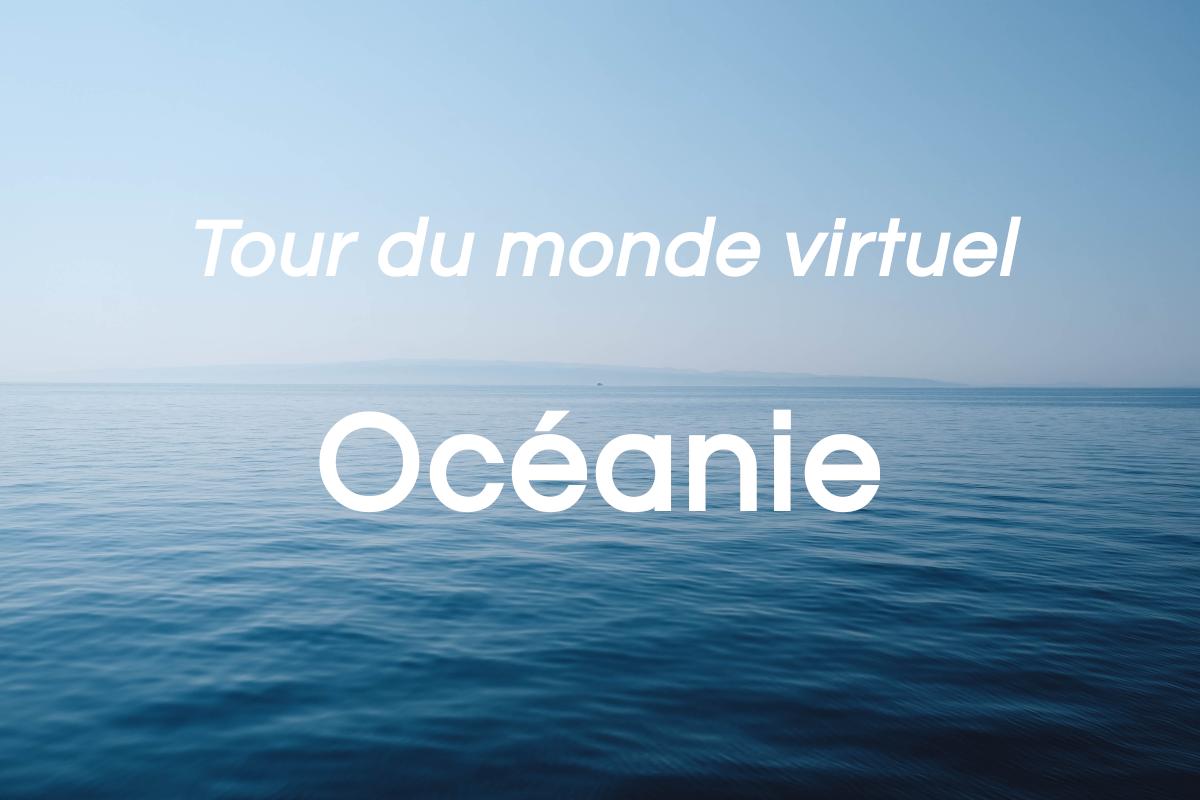 You are currently viewing Océanie: tour du monde virtuel (partie 7 de 8)